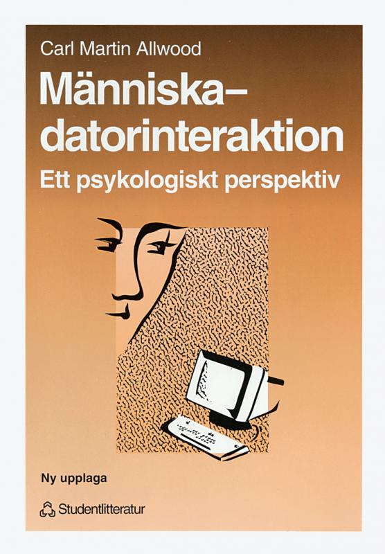 Boken Människa - datorinteraktion Ett psykologiskt perspektiv. Av  Carl-Martin Allwood.